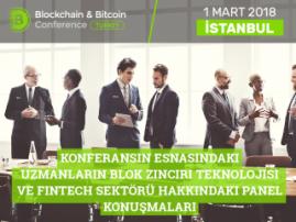Blockchain & Bitcoin Konferansı Türkiye'de uzmanlar kripto paranın evrensel anlamını ve finans teknolojilerinin geleceğini konuşacaktır