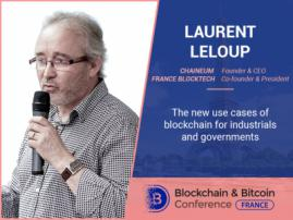 Blockchain for Industrials and Governments: Laurent Leloup, Founder & CEO at Chaineum, Will Discover Possibilities