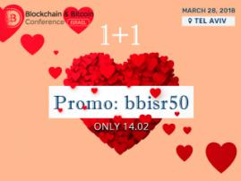 Seize the opportunity! Second ticket to Blockchain & Bitcoin Conference Israel as a gift on St. Valentine's Day