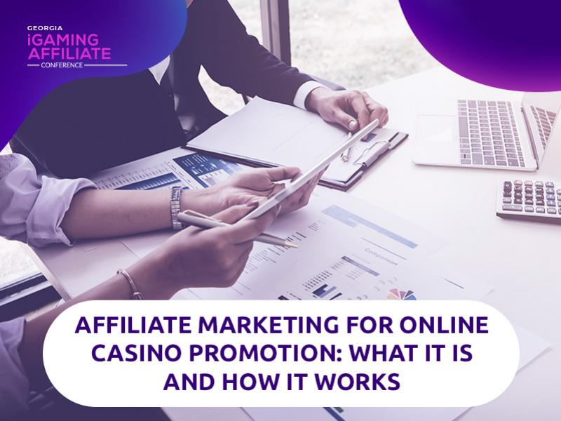 Affiliate Marketing as Efficient Method of Online Casino Promotion and Earnings