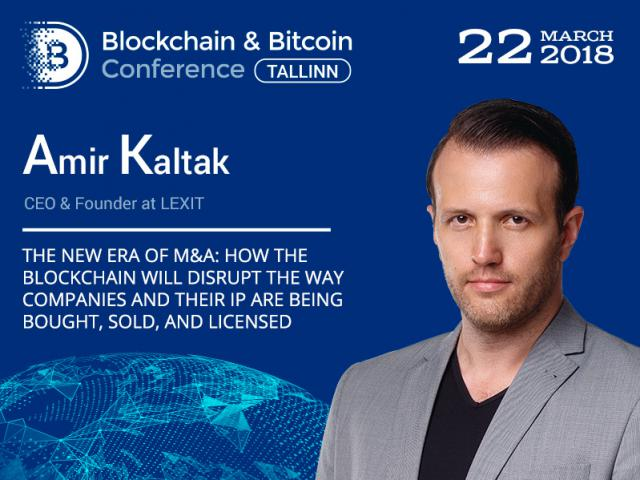 Amir Kaltak, CEO at LEXIT, will speak at the Blockchain & Bitcoin Conference Tallinn 2018