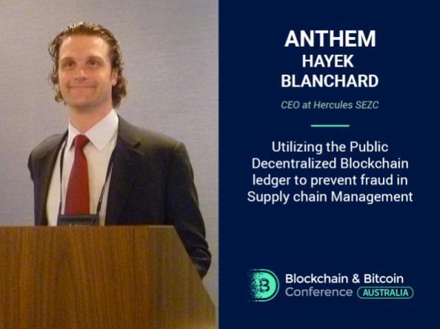 Anthem Hayek Blanchard, CEO at Hercules SEZC, Will Discuss Public Decentralized Blockchain Ledger at the Blockchain & Bitcoin Conference Australia