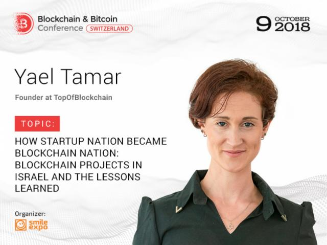 Blockchain in Israel and Switzerland – Founder at TopOfBlockchain Yael Tamar Will Make a Comparison