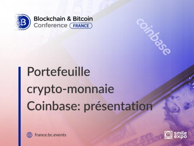 Coinbase, portefeuille crypto-monnaie: qu'est-ce que c'est et comment l'utiliser?
