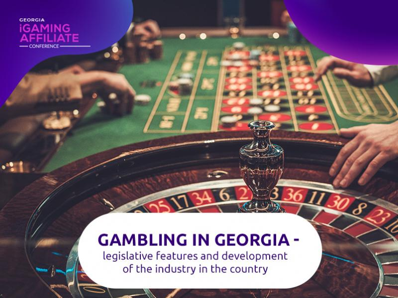 Gambling in Georgia – Legislative Features and Development of the Industry in the Country