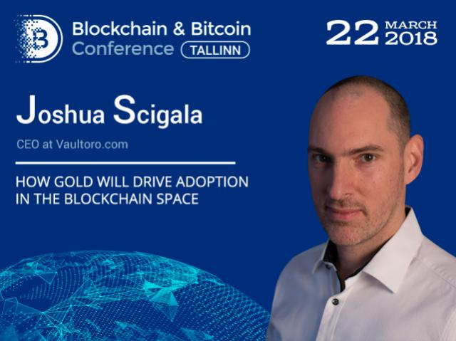 Gold for blockchain. Joshua Scigala, CEO at Vaultoro, to reveal why gold is beneficial for distributed ledgers