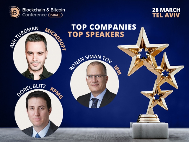 Grasp unique information from blockchain experts of Microsoft, IBM and KPMG at Blockchain & Bitcoin Conference Israel