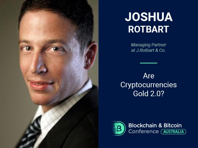 Joshua Rotbart to reveal the ways of making cryptocurrencies stable by means of gold at Blockchain & Bitcoin Conference Australia