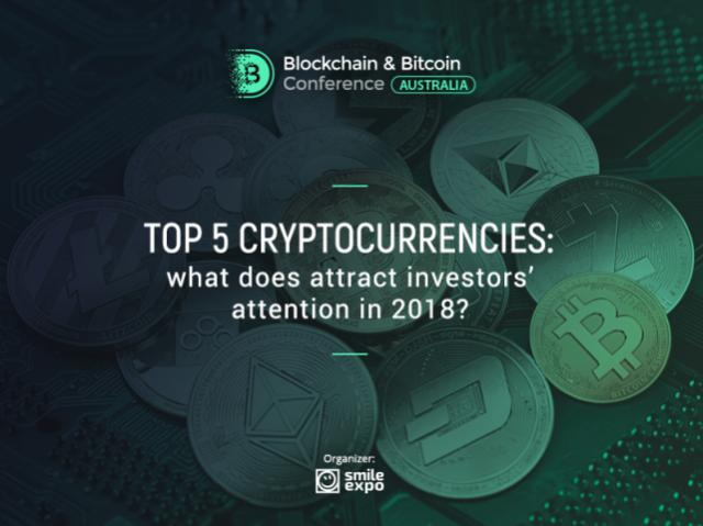 Top 5 cryptocurrencies: what does attract investors' attention in 2018?