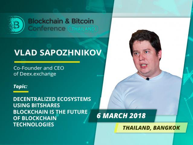 Vladislav Sapozhnikov, Deex.Exchange Founder, to speak at Blockchain & Bitcoin Conference Thailand