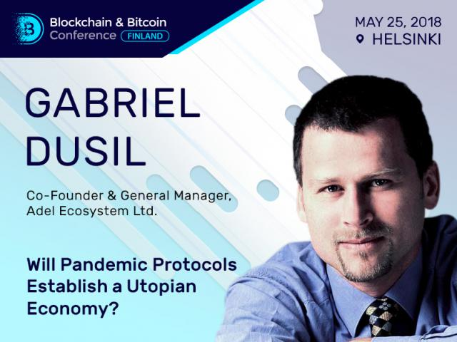 Will Pandemic Protocols Establish a Utopian Economy? Co-founder of Adel Ecosystem Gabriel Dusil will answer