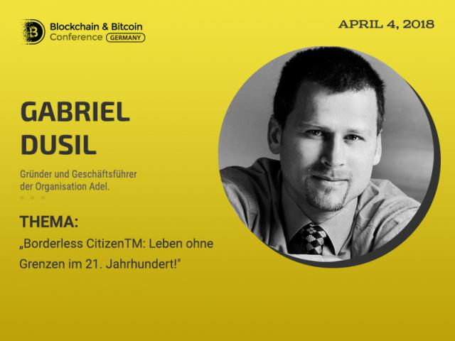 Wird Blockchain uns Weltbürger machen? Meinung des Experten Gabriel Dusil auf Blockchain & Bitcoin Conference Berlin