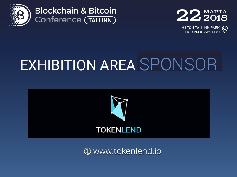 TokenLend credit platform: exhibition area sponsor of Blockchain & Bitcoin Conference Tallinn