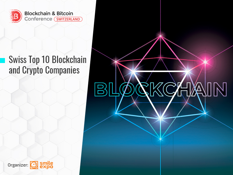 Top 10 Blockchain and Crypto Companies in Switzerland