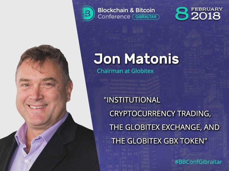 Top speaker in the blockchain industry, Chairman at Globitex Jon Matonis will speak at B&BC Gibraltar