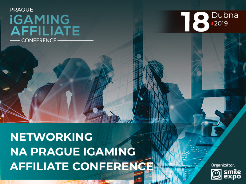 V rámci Prague iGaming Affiliate Conference pořádané Smile-Expo proběhne networking