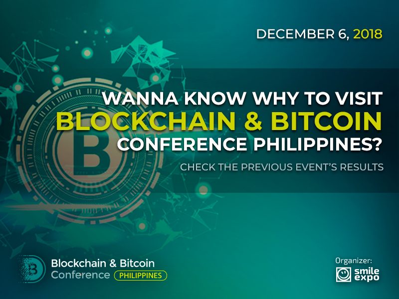 Wanna Know Why to Visit Blockchain & Bitcoin Conference Philippines? Check the Previous Event's Results