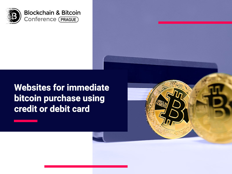 Immediate Credit Card >> Websites For Immediate Bitcoin Purchase Using Credit Or Debit Card