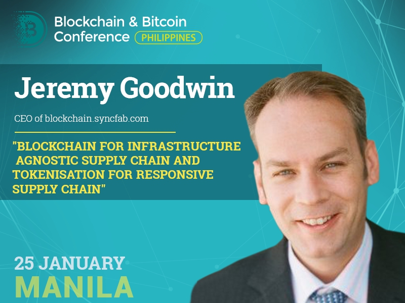 What blockchains can do? Highlighted by CEO of SyncFab Jeremy Goodwin at Blockchain & Bitcoin Conference Philippines