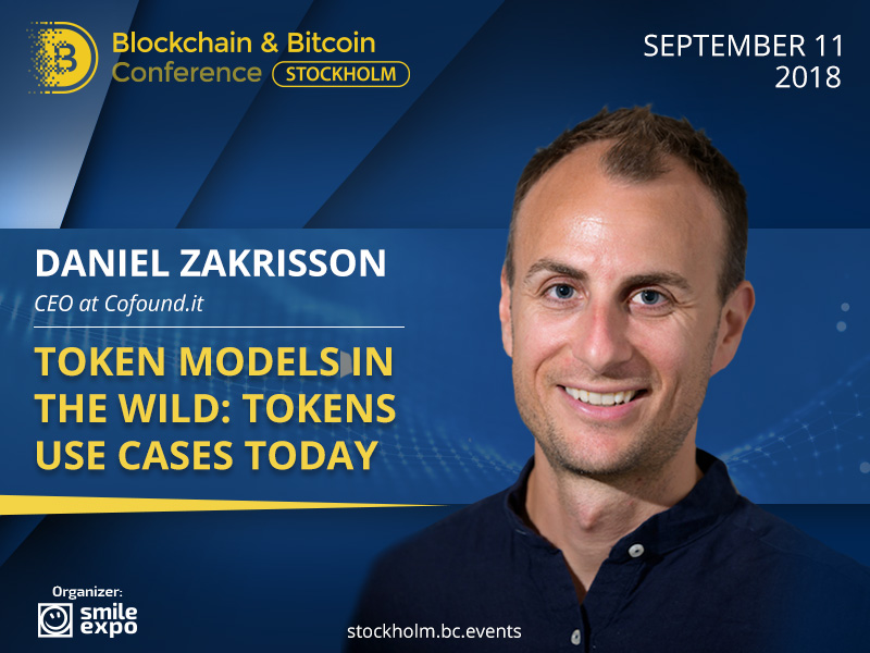 What Can Get Tokenized? Current Use Cases from CEO at Cofound.it Daniel Zakrisson