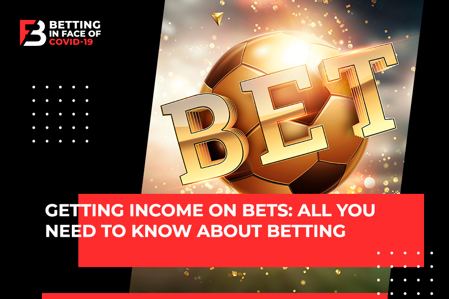 What is Betting? How to Gain Income in 2020?