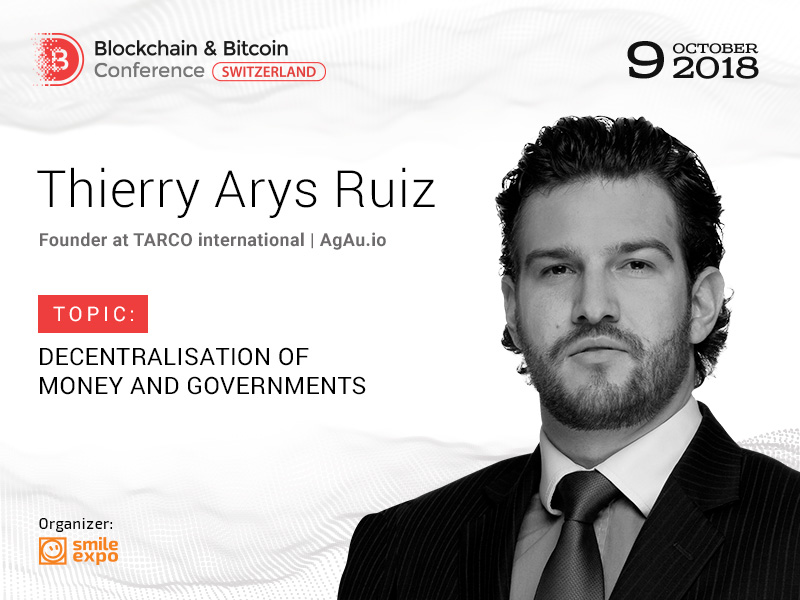 Which Solutions Can Blockchain Provide to Governments? Answers from Thierry Arys Ruiz, Founder at TARCO International and AgAu.io.