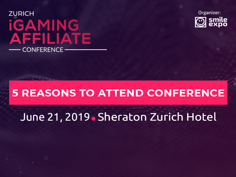 Why to Attend Zurich iGaming Affiliate Conference? 5 Reasons to Participate (VIDEO)